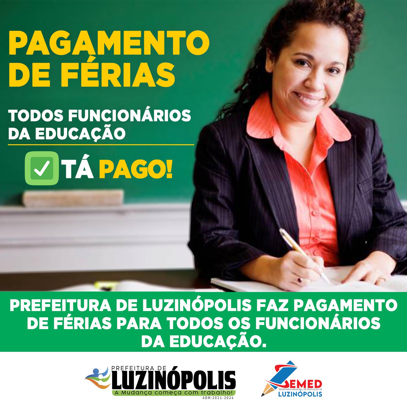 PAGAMENTO DE FÉRIAS PARA TODOS OS FUNCIONÁRIOS DA EDUCAÇÃO